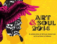 Art & Soul 2014: A Celebration of African-American Art and Artists in Indiana