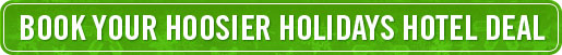 Shop Hoosier Holiday Hotel Deals
