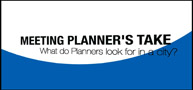 Meeting Planner's Take - What do Meeting Planners look for in a city?