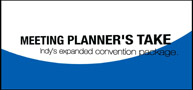 Meeting Planner's Take - Indy's Expanded Convention Package.