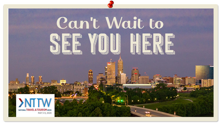 "NTTW Postcard saying ""Can't Wait to See You Here"" with an image of the Indianapolis skyline with the White River. Bottom Logo says ""NTTW: National Travel and Tourism Week, May 3-9 2020"""